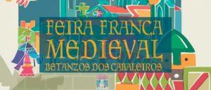 Feira Franca Medieval, Betanzos 2019 Ferias y mercados medievales, Historia